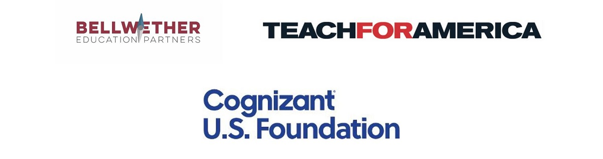Bellwether Education Partners, Teach For America, and the Cognizant U.S. Foundation present: